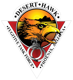 The Desert Hawk Fugitive Task Force was founded in 1992 as a joint effort between the FBI's Phoenix, Arizona, office and local law enforcement agencies to target violent fugitives and repeat offenders for arrest. The task force currently is staffed by two special agents and members of the Maricopa County Sheriff's Office, Mesa Police Department, and Scottsdale Police Department. Its diamond-shaped patch features a vigilant eagle over a background of the sun rising above the desert. The bottom of the patch depicts a set of handcuffs, a symbol of the task force's great success since its inception.