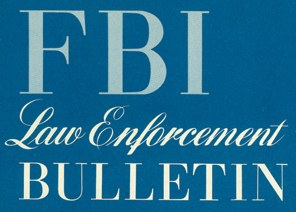 Since 1935, the FBI has provided information on current law enforcement issues and research in the field to the larger policing community through the FBI Law Enforcement Bulletin.