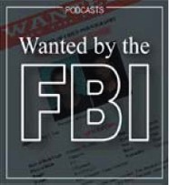 Logo of the Wanted by the FBI podcast.